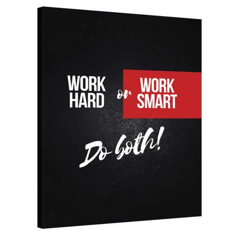 Tablou birou Work Hard or Work Smart