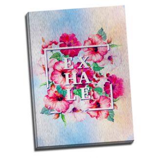 Tablou decor floral - Mesaj EXHALE - Aspect zona luminata