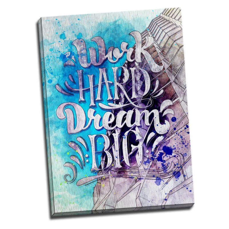 Tablou mesaj motivational - Dream Big - Aspect zona luminata