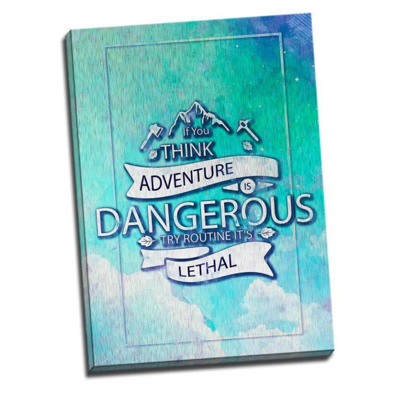 Tablou mesaj motivational - Think Adventure - Aspect zona luminata