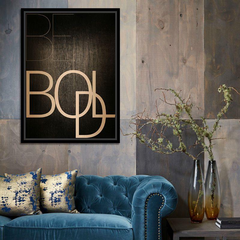 Tablou mesaj motivational - Be Bold