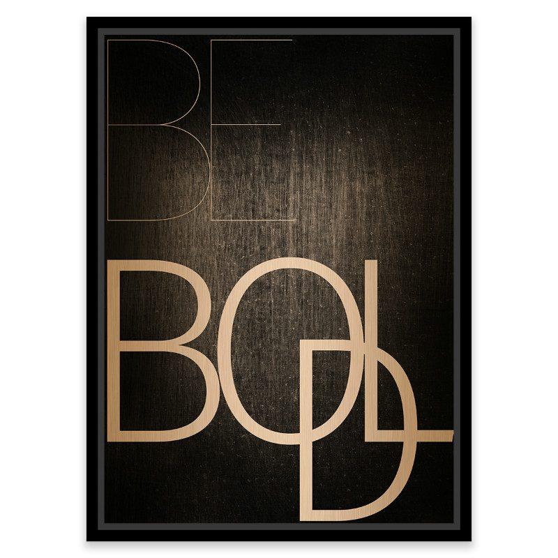 Tablou mesaj motivational - Be Bold - Catalog